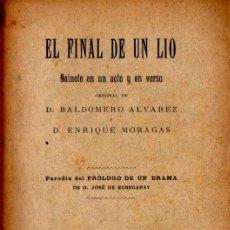 Libros antiguos: BALDOMERO ÁLVAREZ Y ENRIQUE MORAGAS : EL FINAL DE UN LÍO (PUJOL Y SOLÁ, 1892) - CON AUTÓGRAFO. Lote 278453803