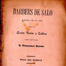 Libros antiguos: ANTÓN FERRER Y CODINA : BARBERS DE SALÓ (BADIA, 1898) TEATRE CATALÀ. Lote 278454368