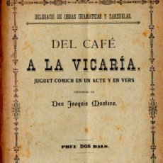 Libros antiguos: JOAQUIN MONTERO : DEL CAFÉ A LA VICARÍA (IMP. MILITAR, 1889) TEATRE CATALÀ - AUTÓGRAFO. Lote 278455108