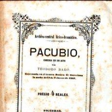 Libros antiguos: TEODORO BARÓ : PACUBIO (HEREU, 1867) CON AUTÓGRAFO. Lote 278516488