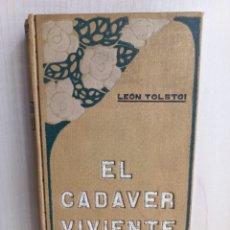 Libros antiguos: EL CADÁVER VIVIENTE. LEÓN TOLSTOI. EDUARDO DOMENECH EDITOR, INSTRUIR DELEITANDO, 1911.. Lote 278569178