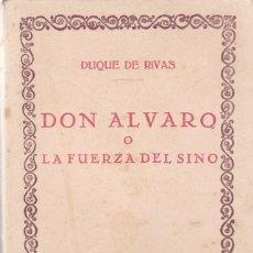 Libros antiguos: DUQUE DE RIVAS: DON ALVARO O LA FUERZA DEL SINO. Lote 278594028