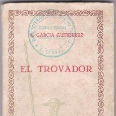 Libros antiguos: A. GARCÍA GUTIERREZ: EL TROVADOR. Lote 278597433