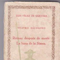 Libros antiguos: LUIS VELEZ DE GUEVARA: TEATRO ESCOGIDO. Lote 278598143