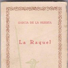 Libros antiguos: GARCIA DE LA HUERTA: LA RAQUEL. Lote 278599608