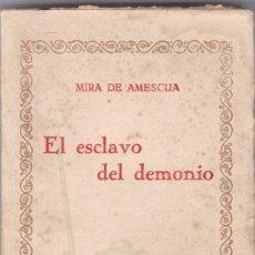 Libros antiguos: MIRA DE AMESCUA: EL ESCLAVO DEL DEMONIO. Lote 278599923
