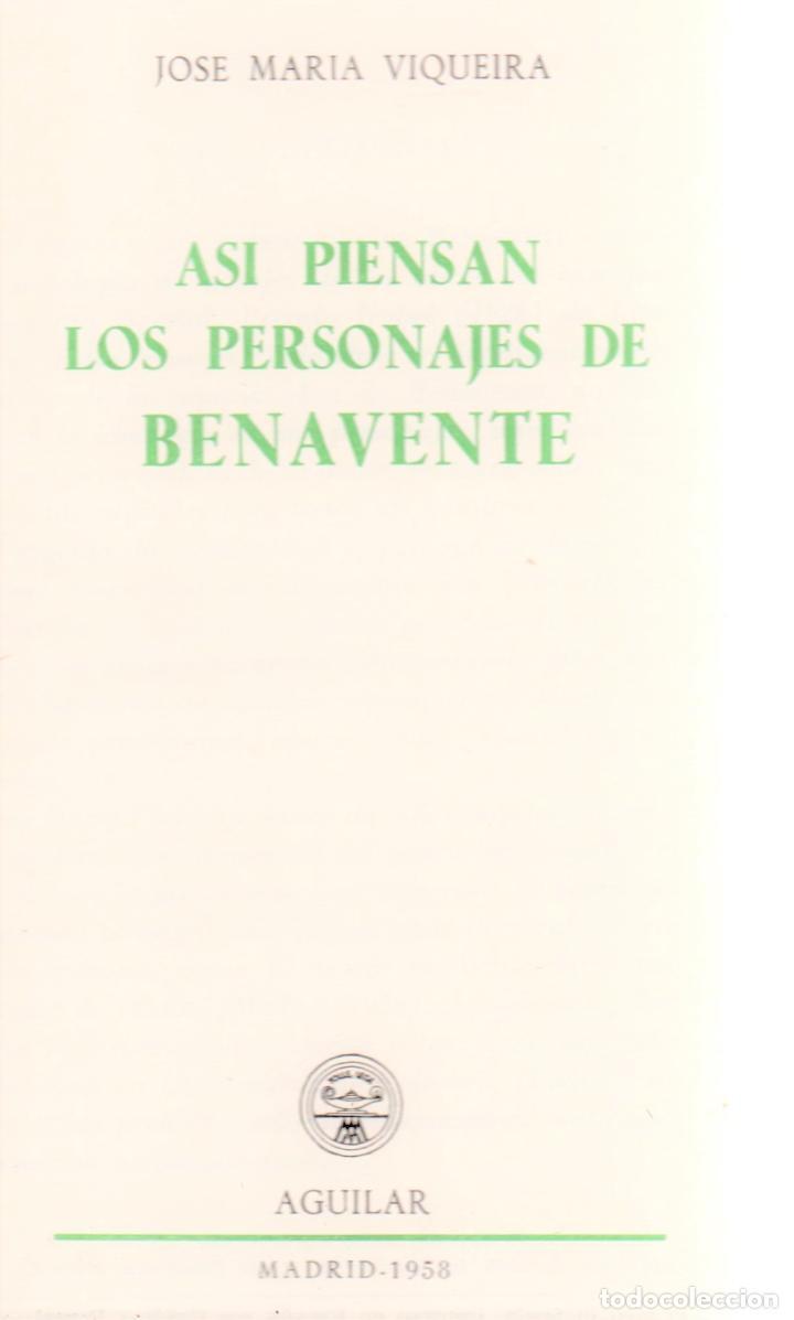 Libros antiguos: JOSÉ MARÍA VIQUEIRA ASÍ PIENSAN LOS PERSONAJES DE JACINTO BENAVENTE ED AGUILAR 1958 1ª EDICIÓN - Foto 2 - 278600013