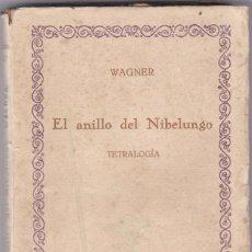 Libros antiguos: WAGNER: EL ANILLO DEL NIBELUNGO. Lote 278600598