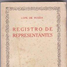 Libros antiguos: LOPE DE RUEDA: REGISTRO DE REPRESENTANTES. Lote 278601728
