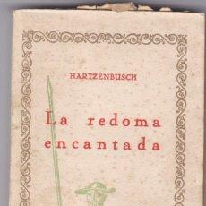 Libros antiguos: HARTZENBUSCH: LA REDOMA ENCANTADA. Lote 278602988