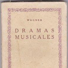 Libros antiguos: WAGNER: DRAMAS MUSICALES. Lote 278610658