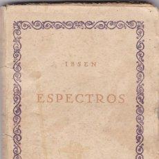 Libros antiguos: IBSEN: ESPECTROS. Lote 278610758