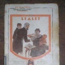 Libros antiguos: ALVAREZ QUINTERO, S. Y J: LOS LEALES. EL TEATRO MODERNO Nº 49. Lote 40097701