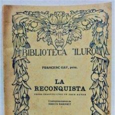 Libros antiguos: LA RECONQUISTA.POEMA DRAMÁTICO-LÍRIC.PER FRANCESC GAY.AÑO 1929.BIBLIOTECA ILURO.. Lote 278818613