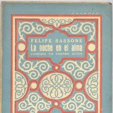 Libros antiguos: SASSONE, FELIPE. LA NOCHE EN EL ALMA. COMEDIA EN CUATRO ACTOS. 1925.. Lote 278819263