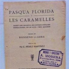 Libros antiguos: PASQUA FLORIDA O LES CARAMELLES.SAINET DE COSTUMS BARCELONESES.DE ROSSEND LLURBA.1922. Lote 278819898