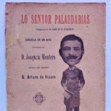 Libros antiguos: LO SENYOR PALAUDARIAS.SARSUELA EN UN ACTE.PER JOAQUIM MONTERO.BARCELONA 1897. Lote 278820683