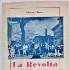 Libros antiguos: LA REVOLTA.EPISODI LÍRIC EN DOS ACTES.DE VÍSTOR MORA.BARCELONA 1930. Lote 278821098