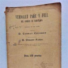 Libros antiguos: VERDALET PARE I FILL DEL COMERS DE BARCELONA.SARSUELA DE CONRAT COLOMER.BARCELONA 1896. Lote 278822618