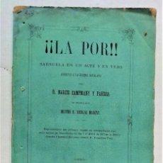 Libros antiguos: ¡¡¡LA POR!!. SARSUELA EN UN ACTE Y EN VERS.ARREGLO PER NARCÍS CAMPMANY.BARCELONA 1877. Lote 278823228