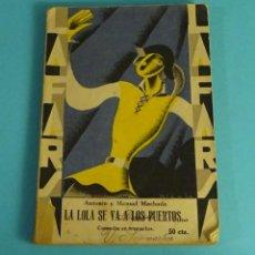 Libros antiguos: ANTONIO Y MANUEL MACHADO. LA LOLA SE VA A LOS PUERTOS. LA FARSA AÑO III Nº 114 1929. Lote 278932198