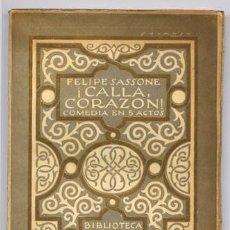 Libros antiguos: SASSONE, FELIPE. ¡CALLA, CORAZÓN!. COMEDIA EN CINCO ACTOS Y EN PROSA. 1923.. Lote 278972493