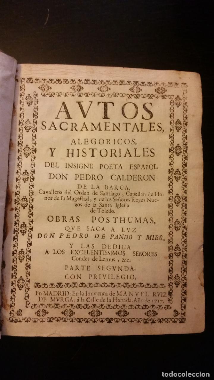 Libros antiguos: 1717 - CALDERON DE LA BARCA. Autos sacramentales, alegóricos e historiales. Obras posthumas II - Foto 2 - 286524518