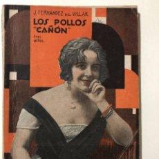 Libros antiguos: LOS POLLOS CAÑON, DE J. FERNÁNDEZ DEL VILLAR - LA FARSA Nº 154 - MADRID - 1930. Lote 287599273