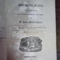 Libros antiguos: DOÑA BRIANDA DE LUNA. DRAMA. HUICI, JOSÉ MARÍA. ROQUE GALLIFA. ZARAGOZA, 1840. Lote 288539043