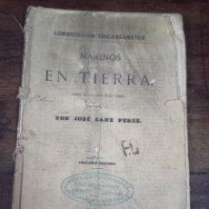 Libros antiguos: MARINOS EN TIERRA. SANZ PEREZ, JOSÉ. ADMINISTRACIÓN LÍRICO-DRAMÁTICA. MADRID, 1872. Lote 288540283