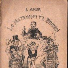 Libros antiguos: GUMÀ : L' AMOR, LO MATRIMONI Y 'L DIVORCI (LÓPEZ, 1887) CATALÀ. Lote 288918758