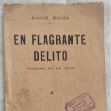 Libros antiguos: EN FLAGRANTE DELITO - ANDRÉ BARDE - COMEDIA EN UN ACTO - SOCIEDAD DE AUTORES ESPAÑOLES MADRID 1914. Lote 289499143