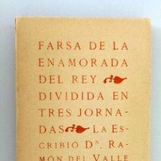 Libros antiguos: RAMÓN DEL VALLE INCLAN // FARSA DE LA ENAMORADA DEL REY // 1920 // PRIMERA EDICIÓN. Lote 289879388