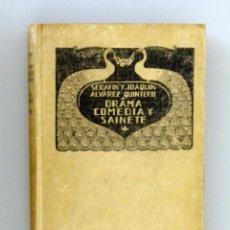 Libros antiguos: SERAFÍN Y JOAQUÍN ÁLVAREZ QUINTERO // DRAMA, COMEDIA Y SAINETE // 1912 //EDITORIAL RENACIMIENTO. Lote 289893348