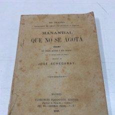 Libros antiguos: MANANTIAL QUE NO SE AGOTA POR JOSÉ ECHEGARAY 1889. Lote 293568663
