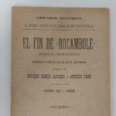 Libros antiguos: ANTIGUO LIBRITO EL FIN DE ROCAMBOLE - ZARZUELA COMICA EN UN ACTO EN PROSA - REFUNDICIÓN DE LA CASA D. Lote 294067338
