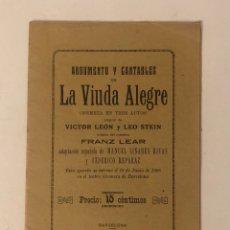 Libros antiguos: ARGUMENTO Y CANTABLES -LA VIUDA ALEGRE- OPERETA EN 3 ACTOS. AÑO 1919. BARCELONA.. Lote 294108908