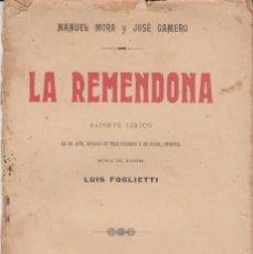 Libros antiguos: LA REMENDONA - SAINETE LÍRICO DE MANUEL MORA Y JOSÉ GAMEROL - MADRID -1908. Lote 294378918