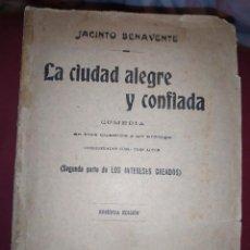 Libros antiguos: LA CIUDAD ALEGRE Y CONFIADA COMEDIA 1916 JACINTO BENAVENTE SEGUNDA PARTE LOS INTERESES CREADOS. Lote 294503988