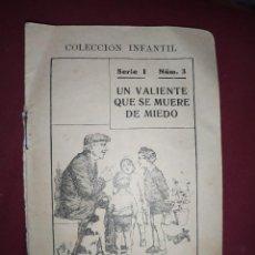 Libros antiguos: COLECCION INFANTIL SERIE I Nº 3 UN VALIENTE QUE SE MUERE DE MIEDO RAMON SOPENA EDITOR SIN TAPAS. Lote 294504223
