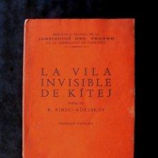Libros antiguos: LA VILA INVISIBLE DE KÍTEJ, ÒPERA DE N. RIMSKI-KÖRSAKOV 1935 INSTITUCIÓ DEL TEATRE. Lote 294956498