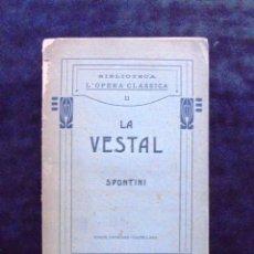 Libros antiguos: LA VESTAL SPONTINI 1910 BIBLIOTECA L'ÒPERA CLÀSSICA EDICIÓ CATALANA – CASTELLANA ÒPERA EN TRES ACTES. Lote 294958203