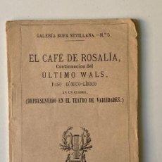 Libros antiguos: EL CAFÉ DE ROSALÍA , GALERIA BUFA SEVILLANA N. 5 , SEVILLA 1866. Lote 295594723