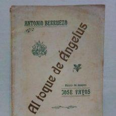 Libros antiguos: AL TOQUE DE ÁNGELUS.ZARZUELA DE COSTUMBRES ARAGONESAS.ANTONIO BERRUEZO.VALENCIA,1910. Lote 296852118