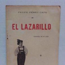 Libros antiguos: EL LAZARILLO.ZARZUELA.FELIPE PÉREZ CAPO.MADRID 1909,1RA EDICIÓN. Lote 296852688