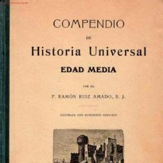 Libros antiguos: COMPENDIO DE HISTORIA UNIVERSAL : EDAD MEDIA/ RAMÓN RUIZ AMADO - 1917. Lote 19431901