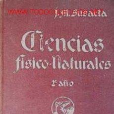 Libros antiguos: CIENCIAS FISICO-NATURALES - AÑO 1934 - LIBRO ESCOLAR. Lote 26030404