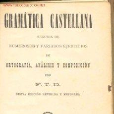 Libros antiguos: 1897. GRAMATICA CASTELLANA. Lote 18437220