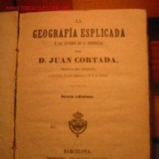 Libros antiguos: LA GEOGRAFIA ESPLICADA LIBRO ESCOLAR AÑO 1866. Lote 21023488