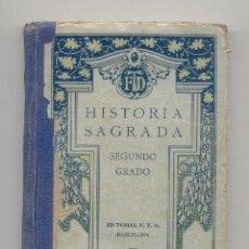Libros antiguos: HISTORIA SAGRADA SEGUNDO GRADO ED. F.T.D. AÑO 1928. Lote 26736472